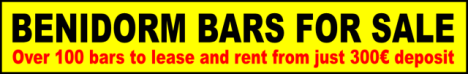 Benidorm Bars For Sale - To rent and lease