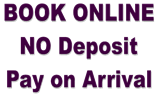 Book online, NO deposit, pay on arrival.